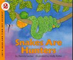 Snakes Are Hunters (Let's Read and Find Out Book)