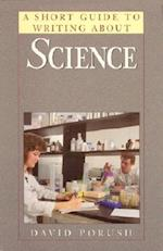A Short Guide to Writing About Science (Short Guide)
