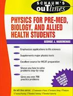 Schaum's Outline of Physics for Pre-Med, Biology, and Allied Health Students (SCHAUM'S OUTLINES)