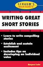 Schaum's Quick Guide to Writing Great Short Stories (Quick Guides)