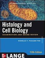 Histology and Cell Biology: Examination and Board Review, Fifth Edition (Int'l Ed) (Asia Professional Medical Basic Science)