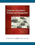 Corporate Information Strategy and Management:  Text and Cases (Int'l Ed) (Asia Higher Education Business Economics Management Information Systems)