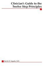 Clinician's Guide to the 12 Step Principles (Hazelden Chronic Illness)