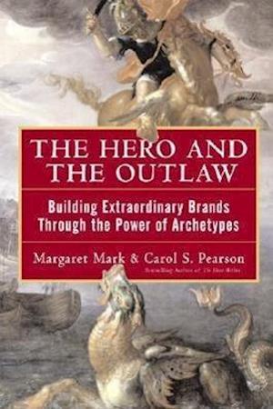 Bog hardback Hero And The Outlaw af Carol S Pearson Margaret Mark