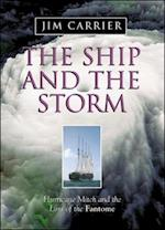 Ship and the Storm: Hurricane Mitch and the Loss of the Fantome af Jim Carrier