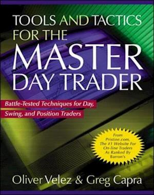Tools and Tactics for the Master DayTrader: Battle-Tested Techniques for Day,  Swing, and Position Traders af Greg Capra