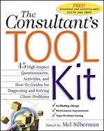 Consultant's Toolkit: 45 High-Impact Questionnaires, Activities, and How-To Guides for Diagnosing and Solving Client Problems af Mel Silberman