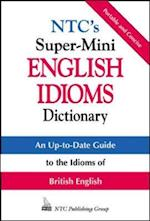 NTC's Super-Mini English Idioms Dictionary (Mcgraw-hill Esl References)