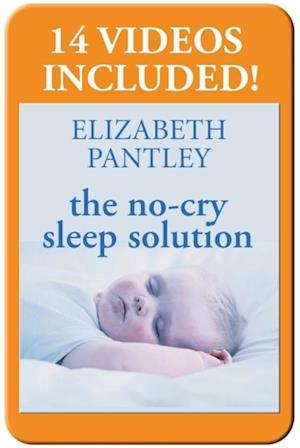 No-Cry Sleep Solution: Gentle Ways to Help Your Baby Sleep Through the Night af Elizabeth Pantley