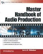 Master Handbook of Audio Production (Digital Video and Audio)