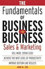 The Fundamentals of Business-To-Business Sales & Marketing