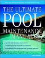 Ultimate Pool Maintenance Manual: Spas, Pools, Hot Tubs, Rockscapes, and Other Water Features, 2nd Edition