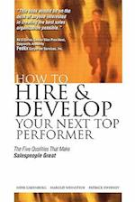 How to Hire and Develop Your Next Top Performer (Four Factors That Make Great Sales People)