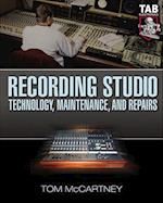 Recording Studio Technology, Maintenance, and Repairs (Tab Electronics Technician Library)