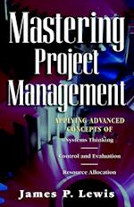 Mastering Project Management af James P. Lewis