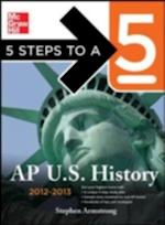 5 Steps to a 5 AP U.S. History (5 Steps to a 5 on the Advanced Placement Examinations Series)