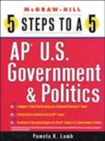 5 Steps to a 5 AP U.S. Government and Politics (5 Steps to a 5 on the Advanced Placement Examinations Series)