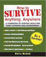 How to Survive Anything, Anywhere af Chris McNab, McNab Chris