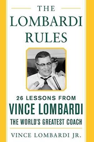 Bog hardback The Lombardi Rules af Vince Lombardi