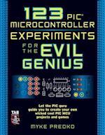 123 PIC Microcontroller Experiments for the Evil Genius (Evil Genius)
