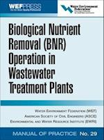 Biological Nutrient Removal (BNR) Operation in Wastewater Treatment Plants (WEF Manual Of Practice, nr. 29)