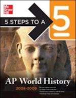 5 Steps to a 5 AP World History (5 Steps to a 5 on the Advanced Placement Examinations Series)