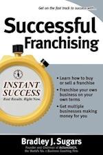 Successful Franchising (Instant Success)