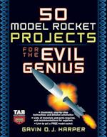 50 Model Rocket Projects for the Evil Genius (Evil Genius)
