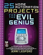 25 Home Automation Projects for the Evil Genius (Evil Genius)