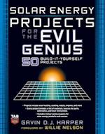 Solar Energy Projects for the Evil Genius (Evil Genius)