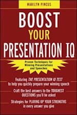 Boost Your Presentation IQ: Proven Techniques for Winning Presentations and Speeches