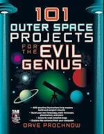 101 Outer Space Projects for the Evil Genius (Evil Genius)