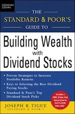 Standard & Poor's Guide to Building Wealth with Dividend Stocks
