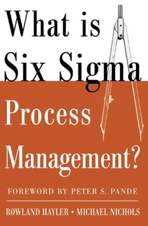 What is Six Sigma Process Management? af Rowland Hayler