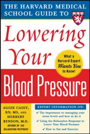 Harvard Medical School Guide to Lowering Your Blood Pressure af Aggie Casey