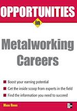 Opportunities in Metalworking Careers (Opportunities in Paperback)