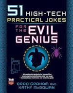 51 High-Tech Practical Jokes for the Evil Genius (Evil Genius)
