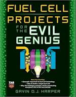 Fuel Cell Projects for the Evil Genius (Evil Genius)