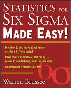 Statistics for Six Sigma Made Easy af Warren Brussee