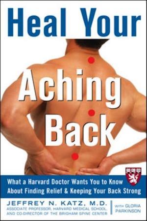 Heal Your Aching Back af Jeffrey N. Katz