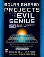 Solar Energy Projects for the Evil Genius (Evil Genius)