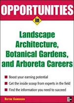 Opportunities in Landscape Architecture, Botanical Gardens and  Arboreta Careers (Opportunities In . . . Series)
