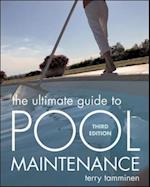 Ultimate Guide to Pool Maintenance, Third Edition