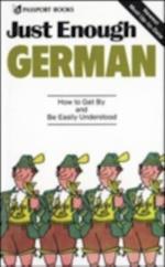 Just Enough German, 2nd Ed. (Just Enough Phrasebook Series)