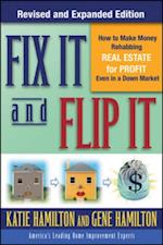 Fix It & Flip It: How to Make Money Rehabbing Real Estate for Profit Even in a Down Market