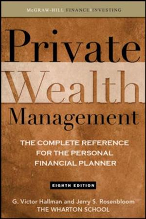 Private Wealth Management: The Complete Reference for the Personal Financial Planner af G. Victor Hallman