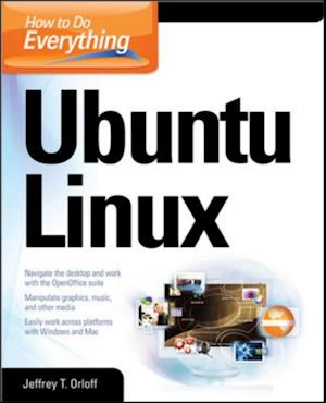 How to Do Everything: Ubuntu af Jeffrey T Orloff