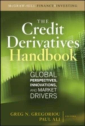 Credit Derivatives Handbook: Global Perspectives Innovations and Market Drivers af Greg N Gregoriou
