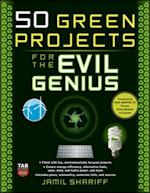 50 Green Projects for the Evil Genius (Evil Genius)