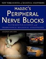 Hadzic's Peripheral Nerve Blocks and Anatomy for Ultrasound-Guided Regional Anesthesia (AnesthesiaPain Medicine)
